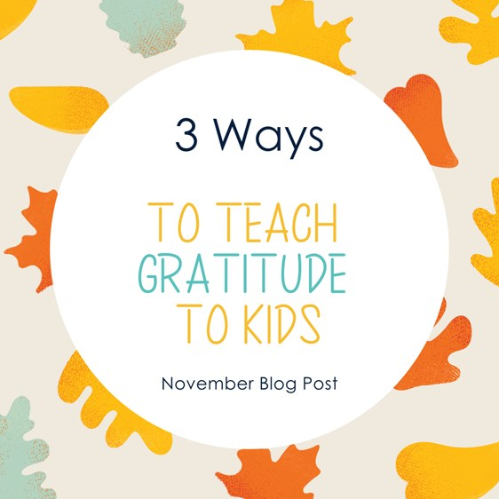 3 Ways to teach Gratitude to Kids